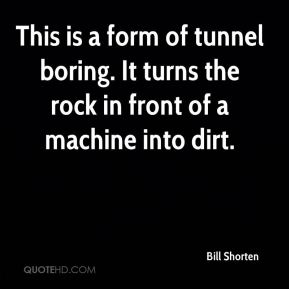 This is a form of tunnel boring. It turns the rock in front of a machine into dirt.