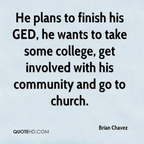 He plans to finish his GED, he wants to take some college, get involved with his community and go to church.