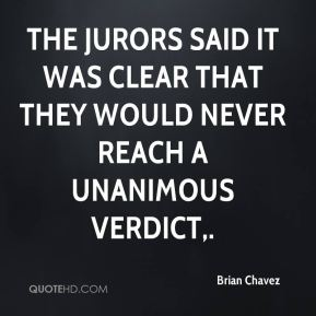 Brian Chavez - The jurors said it was clear that they would never reach a unanimous verdict.