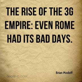 Brian Modoff - The Rise of the 3G Empire: Even Rome Had Its Bad Days.