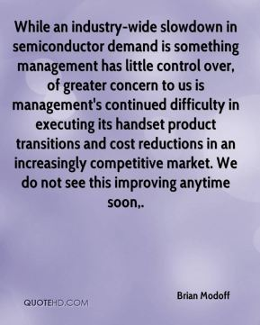 Brian Modoff - While an industry-wide slowdown in semiconductor demand is something management has little control over, of greater concern to us is management's continued difficulty in executing its handset product transitions and cost reductions in an increasingly competitive market. We do not see this improving anytime soon.