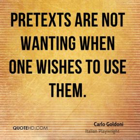 Pretexts are not wanting when one wishes to use them.