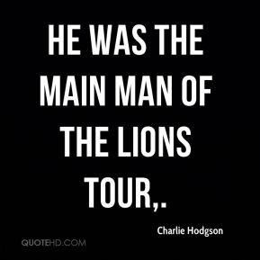 Charlie Hodgson - He was the main man of the Lions tour.