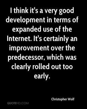 Christopher Wolf - I think it's a very good development in terms of expanded use of the Internet. It's certainly an improvement over the predecessor, which was clearly rolled out too early.