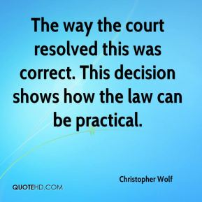 Christopher Wolf - The way the court resolved this was correct. This decision shows how the law can be practical.