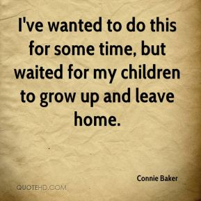 I've wanted to do this for some time, but waited for my children to grow up and leave home.