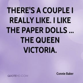 There's a couple I really like. I like the paper dolls ... the Queen Victoria.