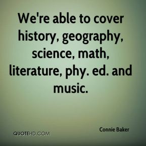 We're able to cover history, geography, science, math, literature, phy. ed. and music.