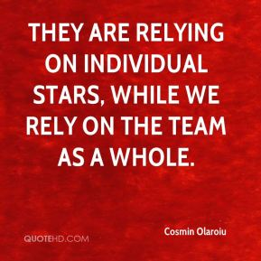 Cosmin Olaroiu - They are relying on individual stars, while we rely on the team as a whole.