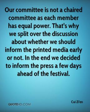 Our committee is not a chaired committee as each member has equal power. That's why we split over the discussion about whether we should inform the printed media early or not. In the end we decided to inform the press a few days ahead of the festival.