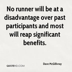 Dave McGillivray - No runner will be at a disadvantage over past participants and most will reap significant benefits.