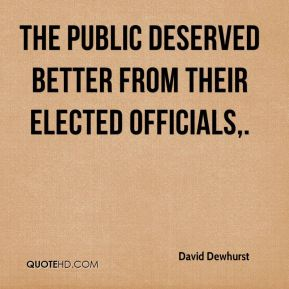 David Dewhurst - The public deserved better from their elected officials.