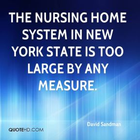 David Sandman - The nursing home system in New York state is too large by any measure.
