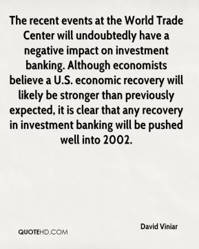 David Viniar - The recent events at the World Trade Center will undoubtedly have a negative impact on investment banking. Although economists believe a U.S. economic recovery will likely be stronger than previously expected, it is clear that any recovery in investment banking will be pushed well into 2002.