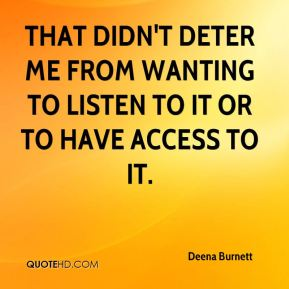 Deena Burnett - that didn't deter me from wanting to listen to it or to have access to it.