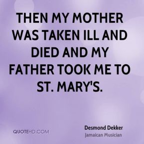 Desmond Dekker - Then my mother was taken ill and died and my father took me to St. Mary's.