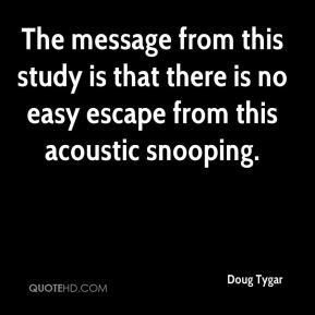 The message from this study is that there is no easy escape from this acoustic snooping.