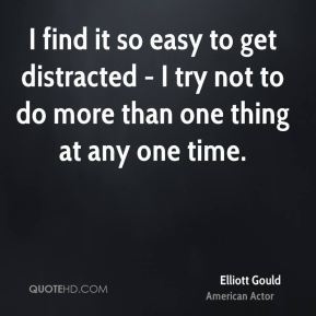 I find it so easy to get distracted - I try not to do more than one thing at any one time.