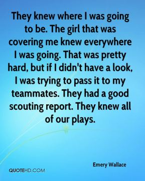 Emery Wallace - They knew where I was going to be. The girl that was covering me knew everywhere I was going. That was pretty hard, but if I didn't have a look, I was trying to pass it to my teammates. They had a good scouting report. They knew all of our plays.