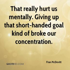 Fran McDevitt - That really hurt us mentally. Giving up that short-handed goal kind of broke our concentration.