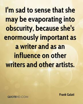 I'm sad to sense that she may be evaporating into obscurity, because she's enormously important as a writer and as an influence on other writers and other artists.