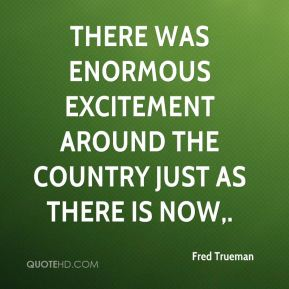 Fred Trueman - There was enormous excitement around the country just as there is now.