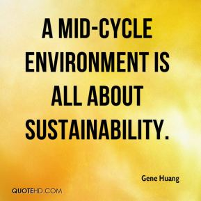 Gene Huang - A mid-cycle environment is all about sustainability.