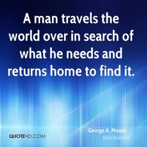 A man travels the world over in search of what he needs and returns home to find it.