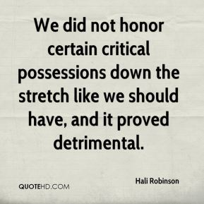 Hali Robinson - We did not honor certain critical possessions down the stretch like we should have, and it proved detrimental.