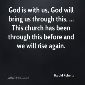 God is with us, God will bring us through this, ... This church has been through this before and we will rise again.