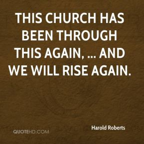 This church has been through this again, ... And we will rise again.