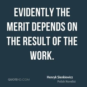Evidently the merit depends on the result of the work.