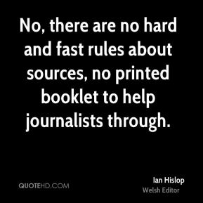 No, there are no hard and fast rules about sources, no printed booklet to help journalists through.