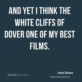 And yet I think The White Cliffs of Dover one of my best films.