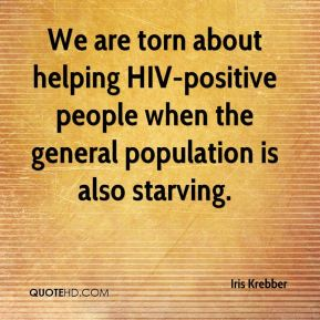 Iris Krebber - We are torn about helping HIV-positive people when the general population is also starving.