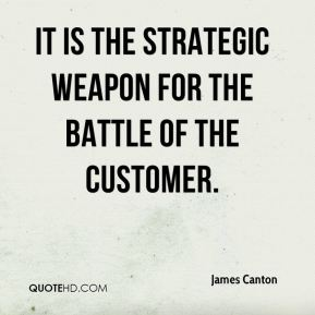 James Canton - IT is the strategic weapon for the battle of the customer.