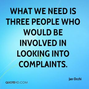 What we need is three people who would be involved in looking into complaints.