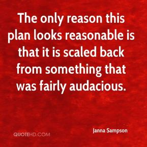 The only reason this plan looks reasonable is that it is scaled back from something that was fairly audacious.
