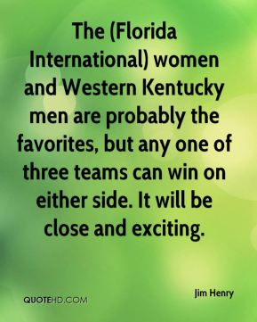 Jim Henry  - The (Florida International) women and Western Kentucky men are probably the favorites, but any one of three teams can win on either side. It will be close and exciting.