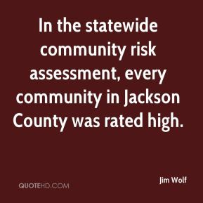 In the statewide community risk assessment, every community in Jackson County was rated high.