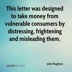 John Fingleton  - This letter was designed to take money from vulnerable consumers by distressing, frightening and misleading them.