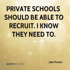 Private schools … should be able to recruit. I know they need to.