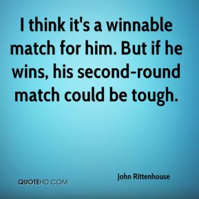 John Rittenhouse  - I think it's a winnable match for him. But if he wins, his second-round match could be tough.