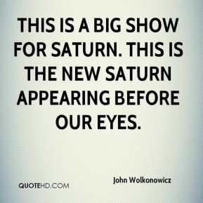 This is a big show for Saturn. This is the new Saturn appearing before our eyes.