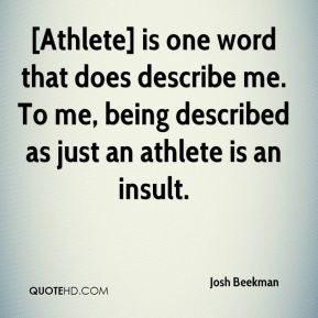 josh-beekman-quote-athlete-is-one-word-that-does-describe-me-to-me.jpg