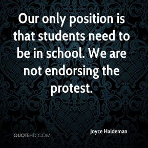 Our only position is that students need to be in school. We are not endorsing the protest.