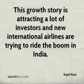 Kapil Kaul  - This growth story is attracting a lot of investors and new international airlines are trying to ride the boom in India.