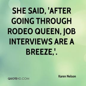 She said, 'After going through Rodeo Queen, job interviews are a breeze,'.