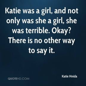 Katie Hnida  - Katie was a girl, and not only was she a girl, she was terrible. Okay? There is no other way to say it.