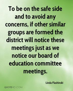 To be on the safe side and to avoid any concerns, if other similar groups are formed the district will notice these meetings just as we notice our board of education committee meetings.